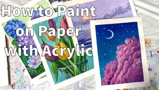 How to Use Acrylic Paint On Paper